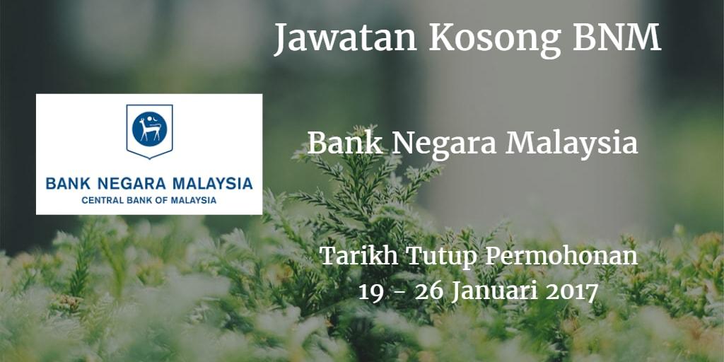 Jawatan Kosong BNM 19 - 26 Januari 2017
