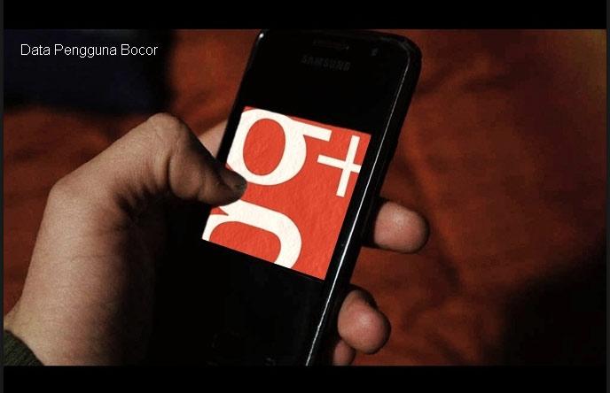 Akhirnya Google+ Ditutup Karena Ketahuan Bocorkan Data Pengguna