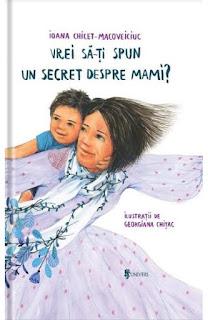 Vrei să îți spun un secret despre mami? de Ioana Chicet-Macoveiciuc. Recenzie