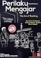 Judul Buku : PERILAKU MENGAJAR The Act of Teaching Edisi 6 Buku 1 Pengarang : Donald R. Cruickshank; Deborah Bainer Jenkins; Kim K. Metcalf Penerbit : Salemba Humanika