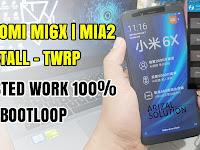Xiaomi Mi6x (Wayne) Cara Mudah Instal Twrp Tanpa Takut Bootloop Terbaru 2018
