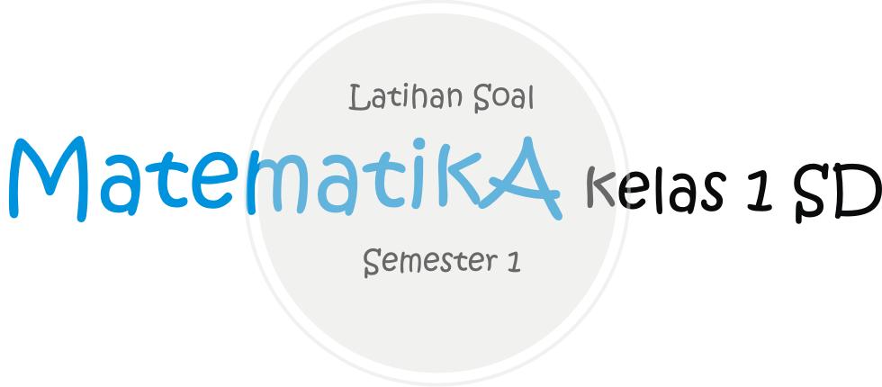 Latihan Soal Matematika Kelas 1 SD Semester 1 | Buat ...