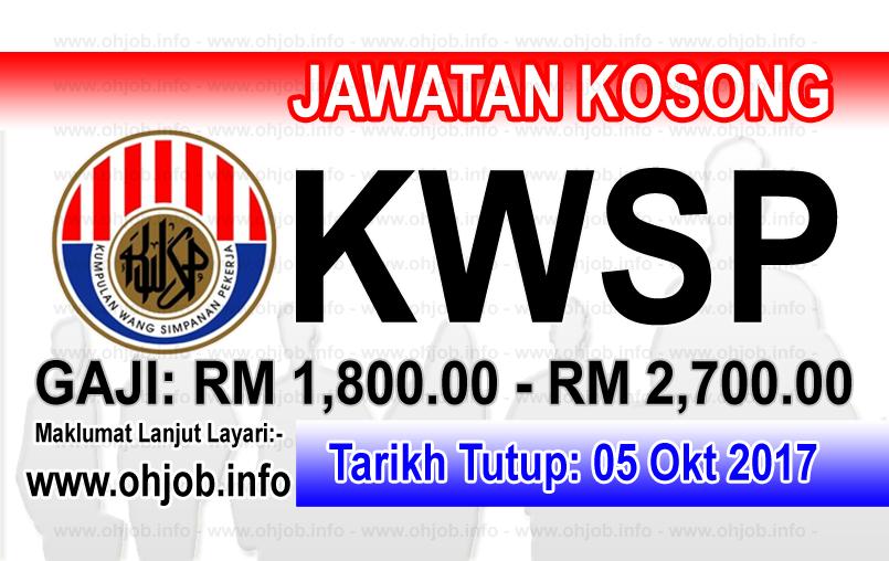Jawatan Kerja Kosong KWSP - Kumpulan Wang Simpanan Pekerja logo www.ohjob.info oktober 2017