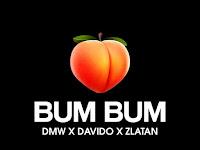 DMW Ft. Davido & Zlatan - Bum Bum | Download