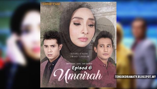 Drama Umairah – Episod 6