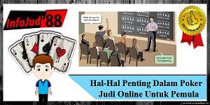 Hal-Hal Penting Dalam Poker Judi Online Untuk Pemula