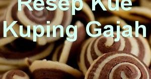 resep kue kuping gajah renyah enak di lidah   info resep