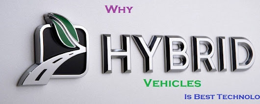 Why Hybrid Vehicles Is Best Alternate Fuel Technology In The World