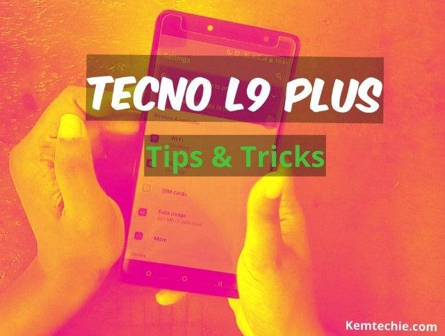 Tecno L9 Plus tips and tricks