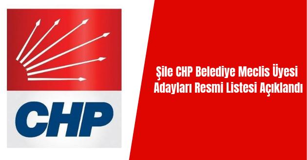 Şile CHP Belediye Meclis Üyesi Adayları Resmi Listesi Açıklandı