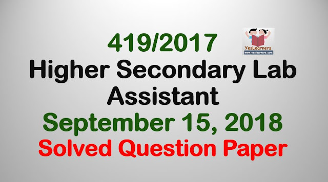 Lab Assistant Higher Secondary Education- Solved Question Paper 419/2017