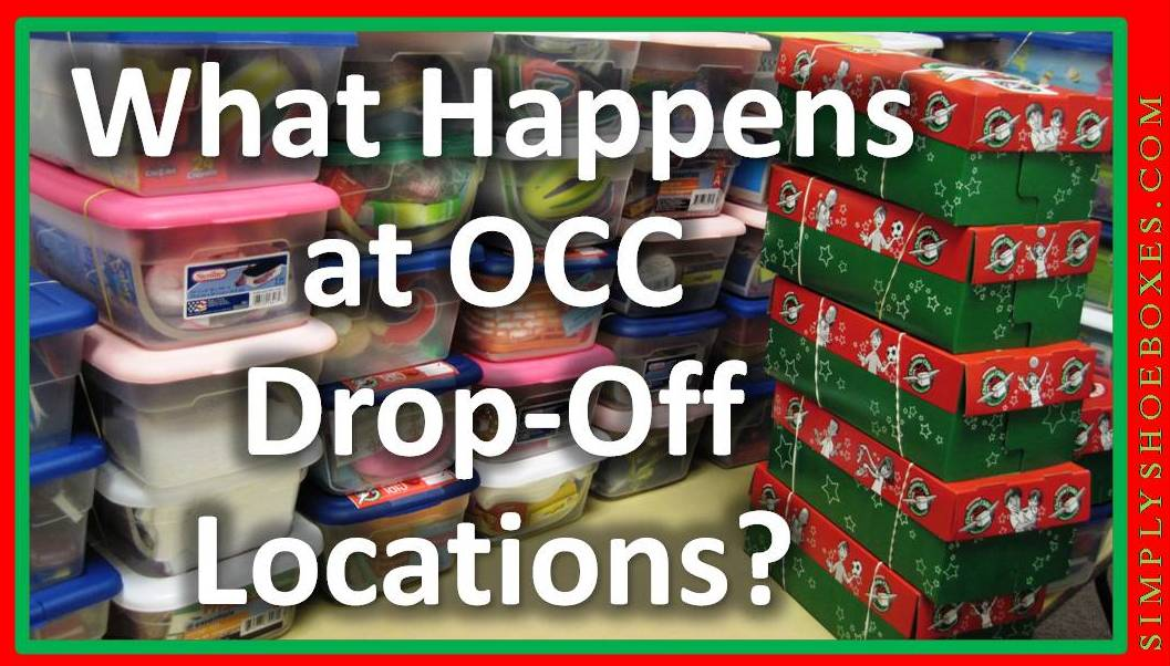 Operation Christmas Child Drop Off.What Happens At An Occ Shoebox Drop Off Location
