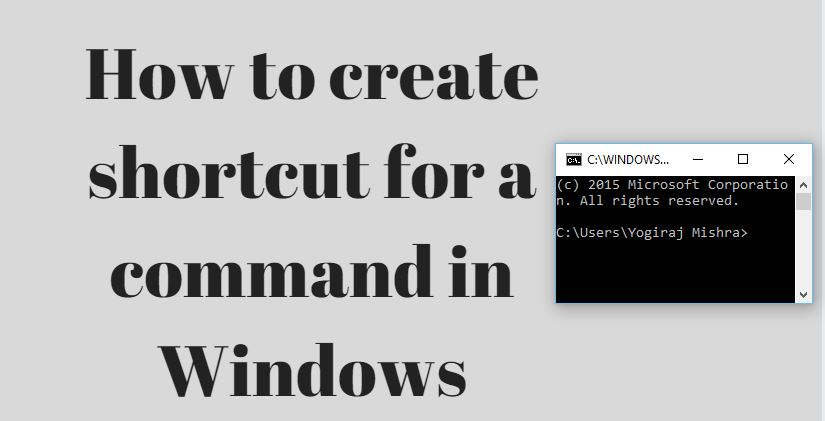 How to create shortcut for a command in Windows | The Geek Info