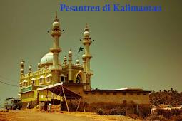 15+ Pondok Pesantren di Kalimantan Modern/Salafiyah Lengkapnya