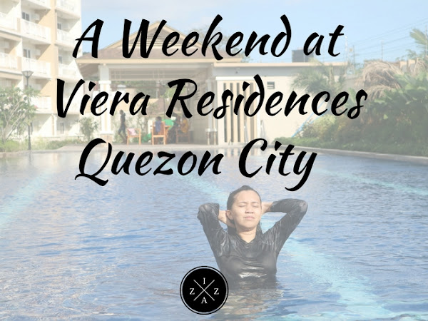 A Weekend at Viera Residences Quezon City