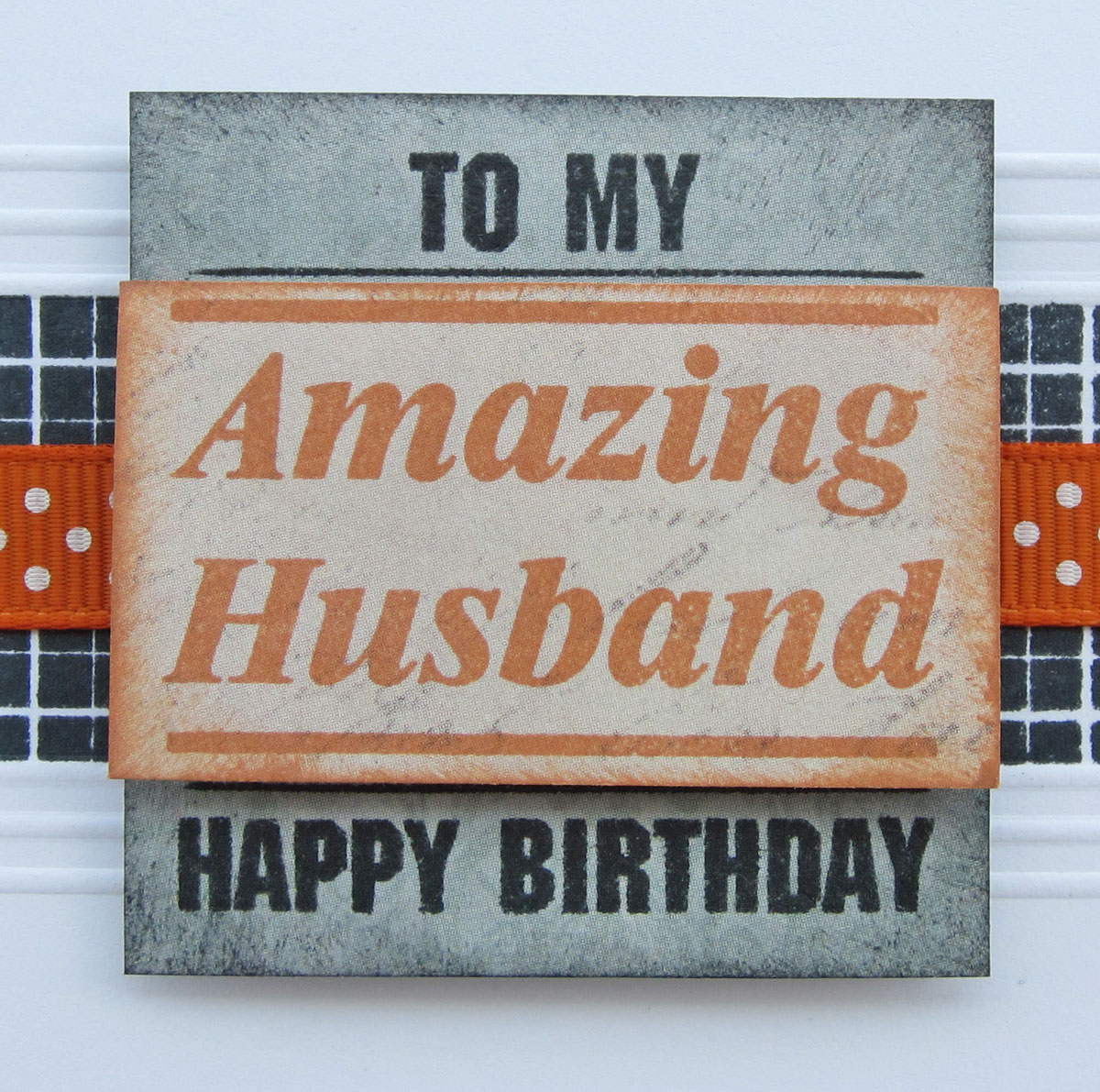 Happy Birthday To My Husband: Luv 2 Scrap N' Make Cards: IBS Backgrounds IV And Guy