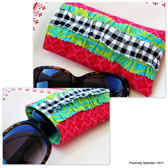 Positively Splendid Crafts: Ruffled Sunglasses Case Tutorial
