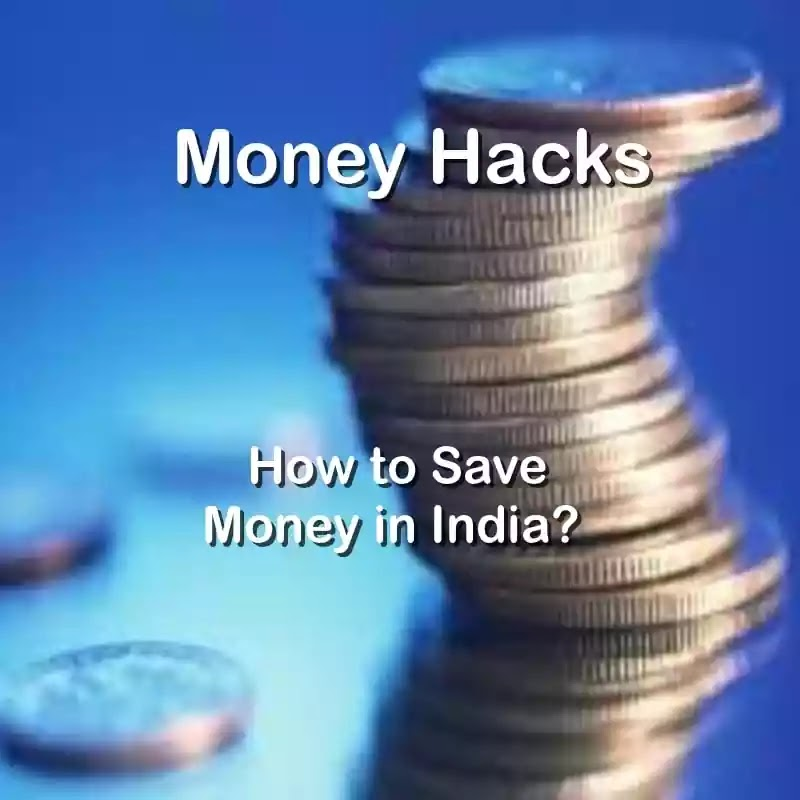 Money saving Hacks: How to save money in India?   Random Tyms