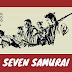 SEVEN SAMURAİ (YEDİ SAMURAY) - FİLM İNCELEMESİ