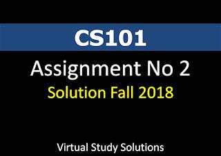 CS101 Assignment No 2 Solution Fall 2018