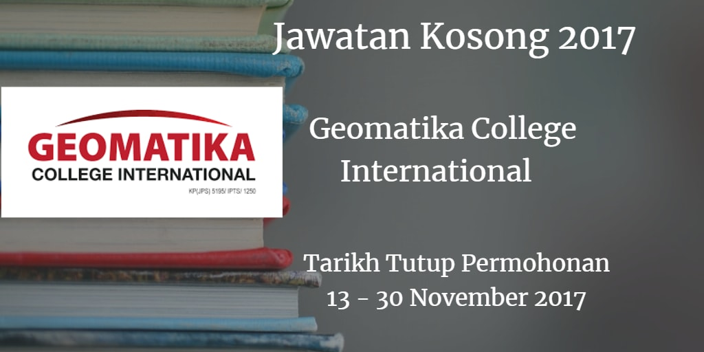Jawatan Kosong Geomatika College International 13 - 30 November 2017