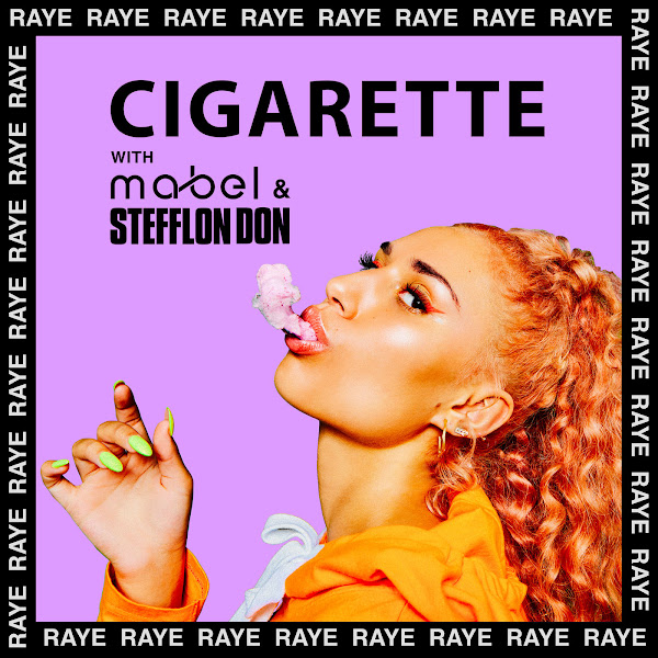 RAYE, Mabel & Stefflon Don - Cigarette - Single  Cover