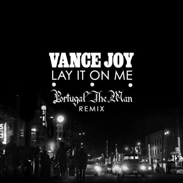 Vance Joy – Lay It On Me (Portugal. The Man Remix) – Single [iTunes Plus AAC M4A]