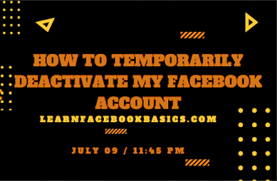 How to Temporarily Deactivate My Facebook Account