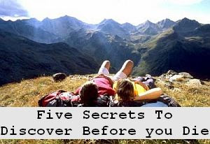 https://foreverhealthy.blogspot.com/2012/04/five-secrets-to-discover-before-you-die.html#more