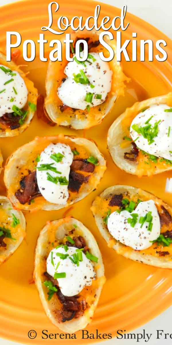Crispy Loaded Baked Potato Skins recipe filled with melty cheese, crispy bacon, sour cream, and chives for an easy appetizer recipe from Serena Bakes Simply From Scratch.