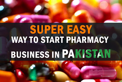 Pharmacy Business in Pakistan
