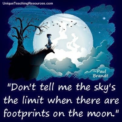 Dont Tell Me The Skys The Limit When There Are Footprints On The