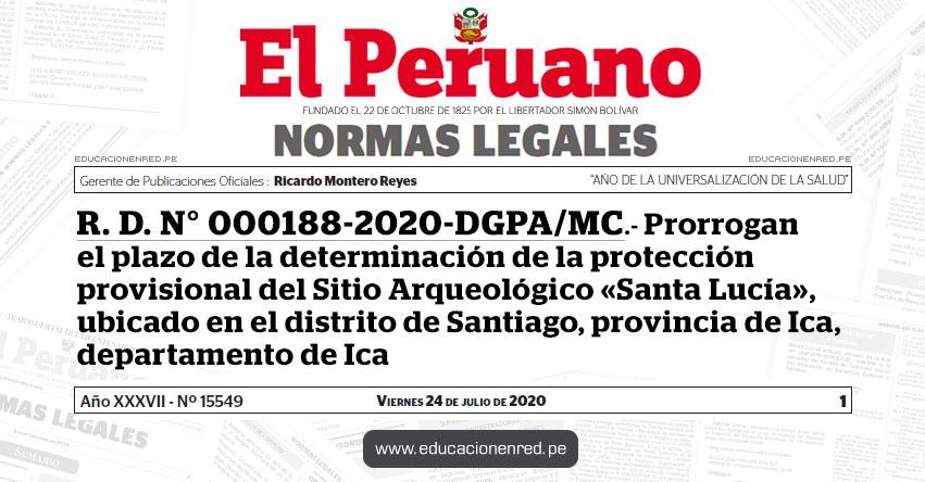 R. D. N° 000188-2020-DGPA/MC.- Prorrogan el plazo de la determinación de la protección provisional del Sitio Arqueológico «Santa Lucía», ubicado en el distrito de Santiago, provincia de Ica, departamento de Ica