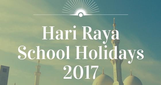 hari raya aidilfitri school holidays 2017