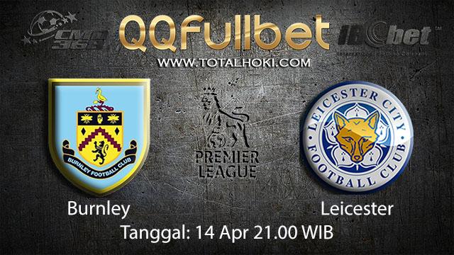 BOLA88 - PREDIKSI TARUHAN BOLA BURNLEY VS LEICESTER 14 APRIL 2018 ( ENGLISH PREMIER LEAGUE )