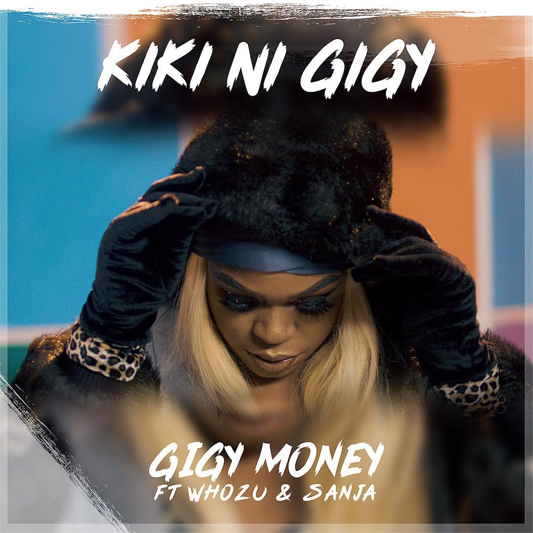 Gigy Money Ft. Whozu & Sanja - Kiki Ni Gigy