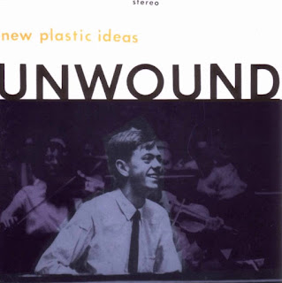 Unwound, New Plastic Ideas