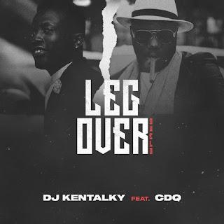 DJ Kentalky – Leg Over (feat. CDQ)