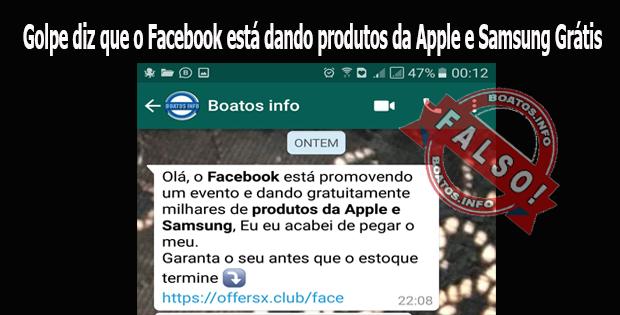 Golpe diz que o Facebook está dando produtos da Apple e Samsung Grátis