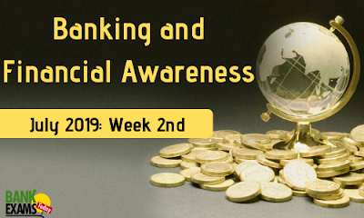 Banking and Financial Awareness July 2019: Week II