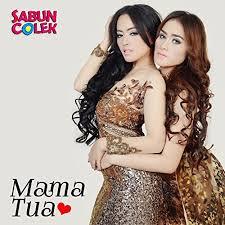 Lirik Lagu Duo Sabun Colek - Mama Tua