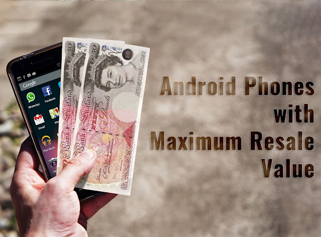 Android Phones With Maximum Resale Value