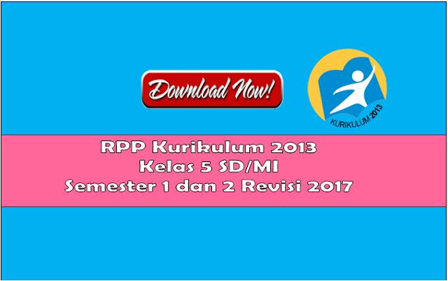 RPP Kelas 5 Kurikulum 2013 Semester 1 dan 2 Revisi 2017