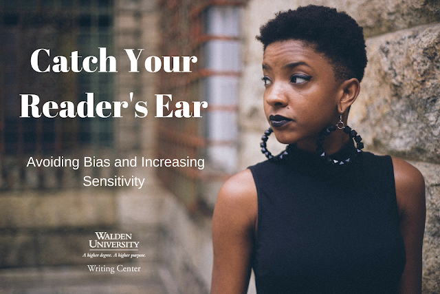 Catch Your Reader's Ear: Avoiding Bias and Increasing Sensitivity