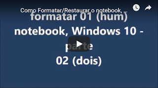 Parte 02/Como Formatar/Restaurar o notebook, Windows 10 / Tutorial: Passo a passo...