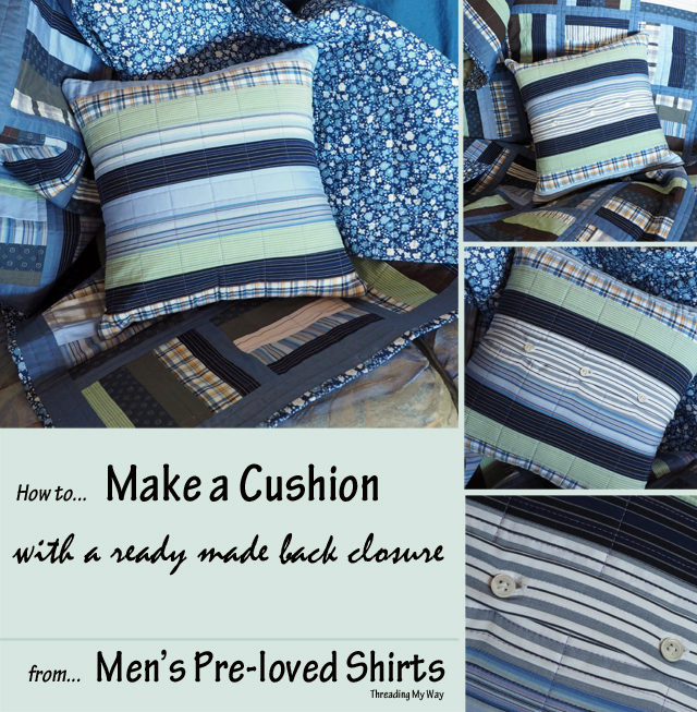 How to make a cushion from men's old shirts. The button placket forms the back closure, so this pillow is quick and easy to sew. Tutorial ~ Threading My Way