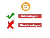 Advantages And Disadvantages of Blogger (Blogging Platform)