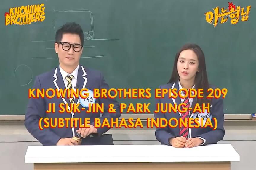 Nonton streaming online & download Knowing Bros eps 209 bintang tamu Ji Suk-jin & Park Jung-ah subtitle bahasa Indonesia