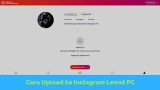 Cara Upload Foto dan Video di Instagram dengan PC