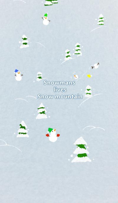 Snowmans lives Snow mountain